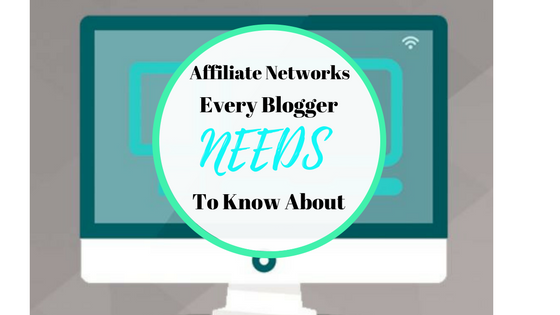Affiliate Networks Every Blogger Needs to Know About