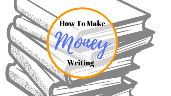 How To Make Money Writing.