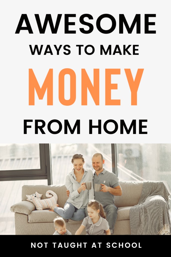 Awesome Ways To Make Money From Home